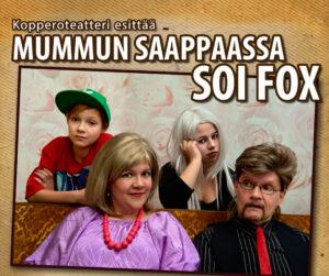 """""""MUMMUN SAAPPAASSA SOI FOX"""" Tampereen Komediateatterissa"""